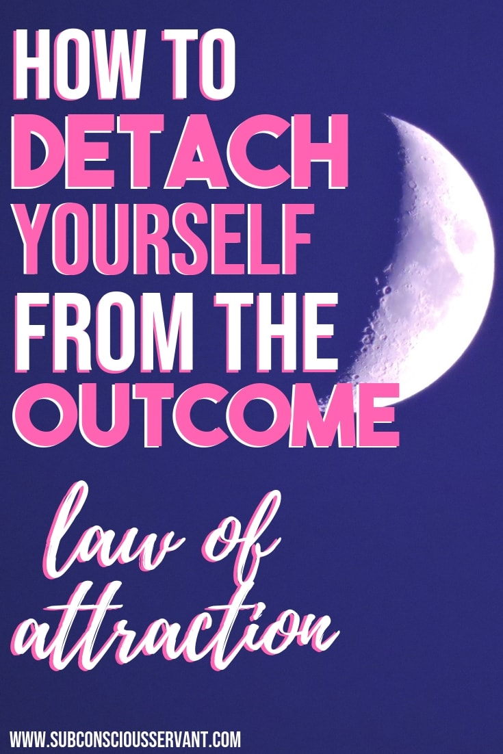 Want to manifest something in your life but struggle to let go and allow it happen? Then find out how to detach yourself from the outcome so you can manifest your desires successfully using the law of attraction. Manifesting the right way with these 3 simple steps. #SubconsciousServant #manifest #manifesting #LOA #lawofattraction #LOAtips #spiritual #spirituality