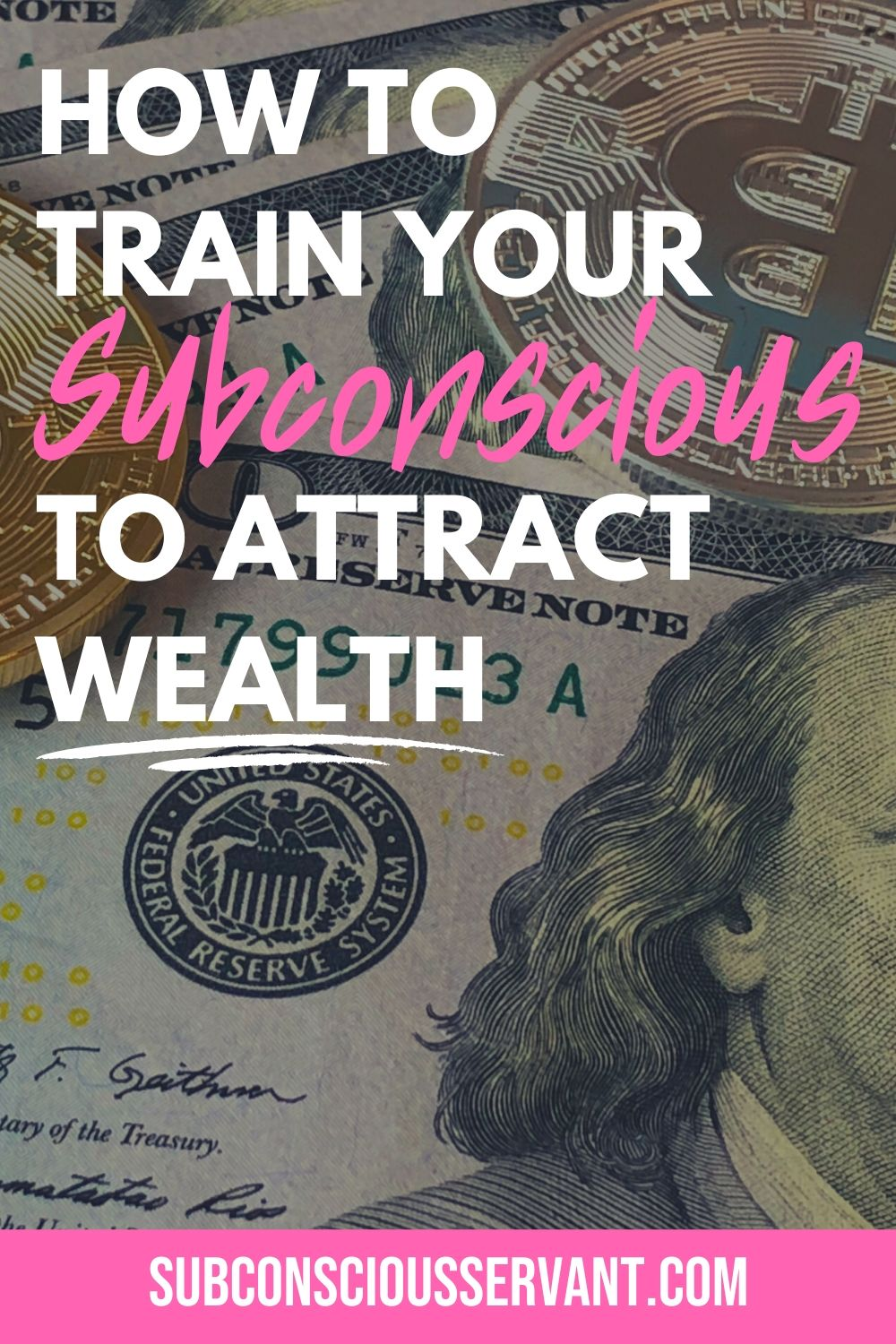 Training The Subconscious Mind To Attract Wealth - 3 Powerful Steps