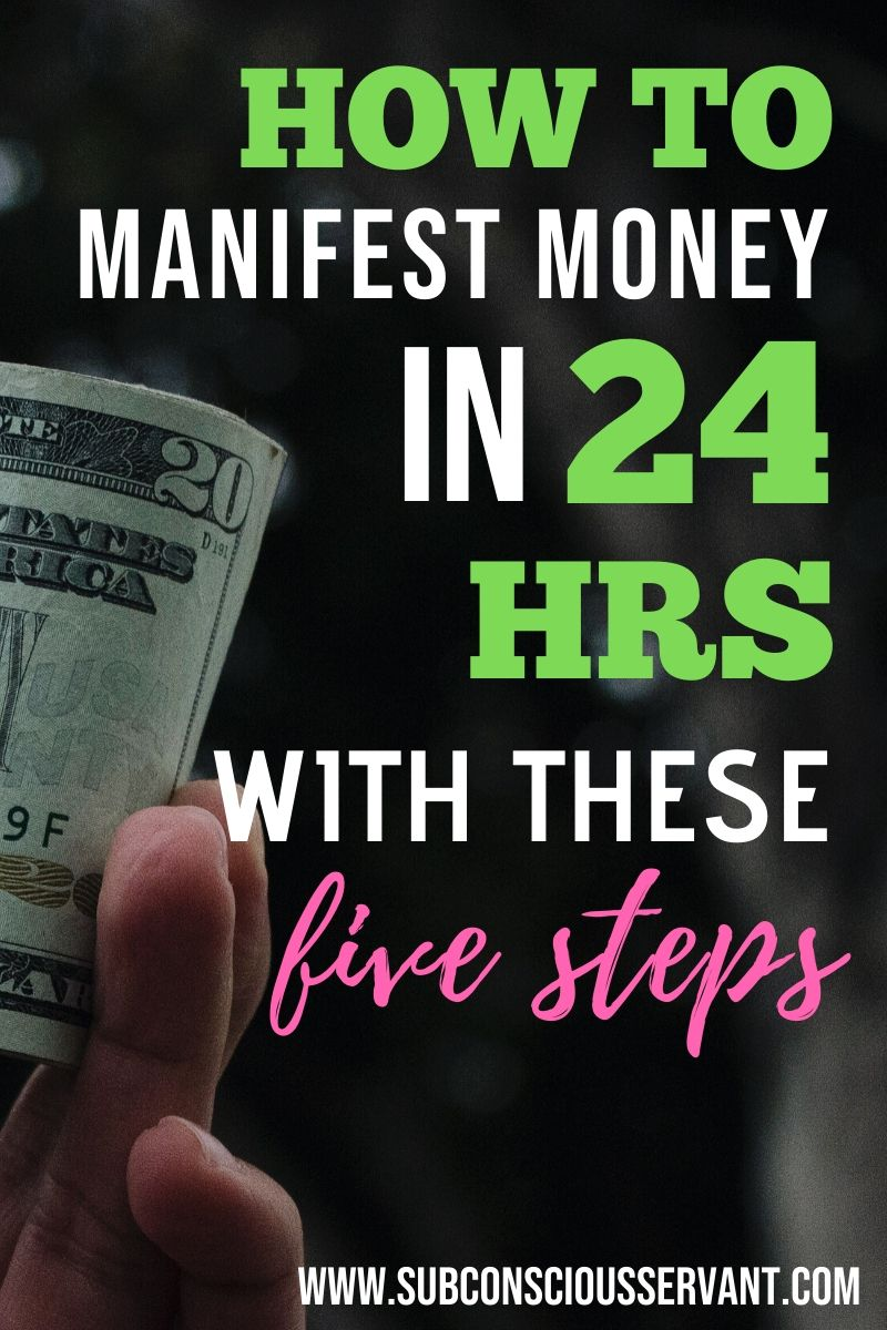 How to Manifest Money in 24 Hours - 5 Simple Steps