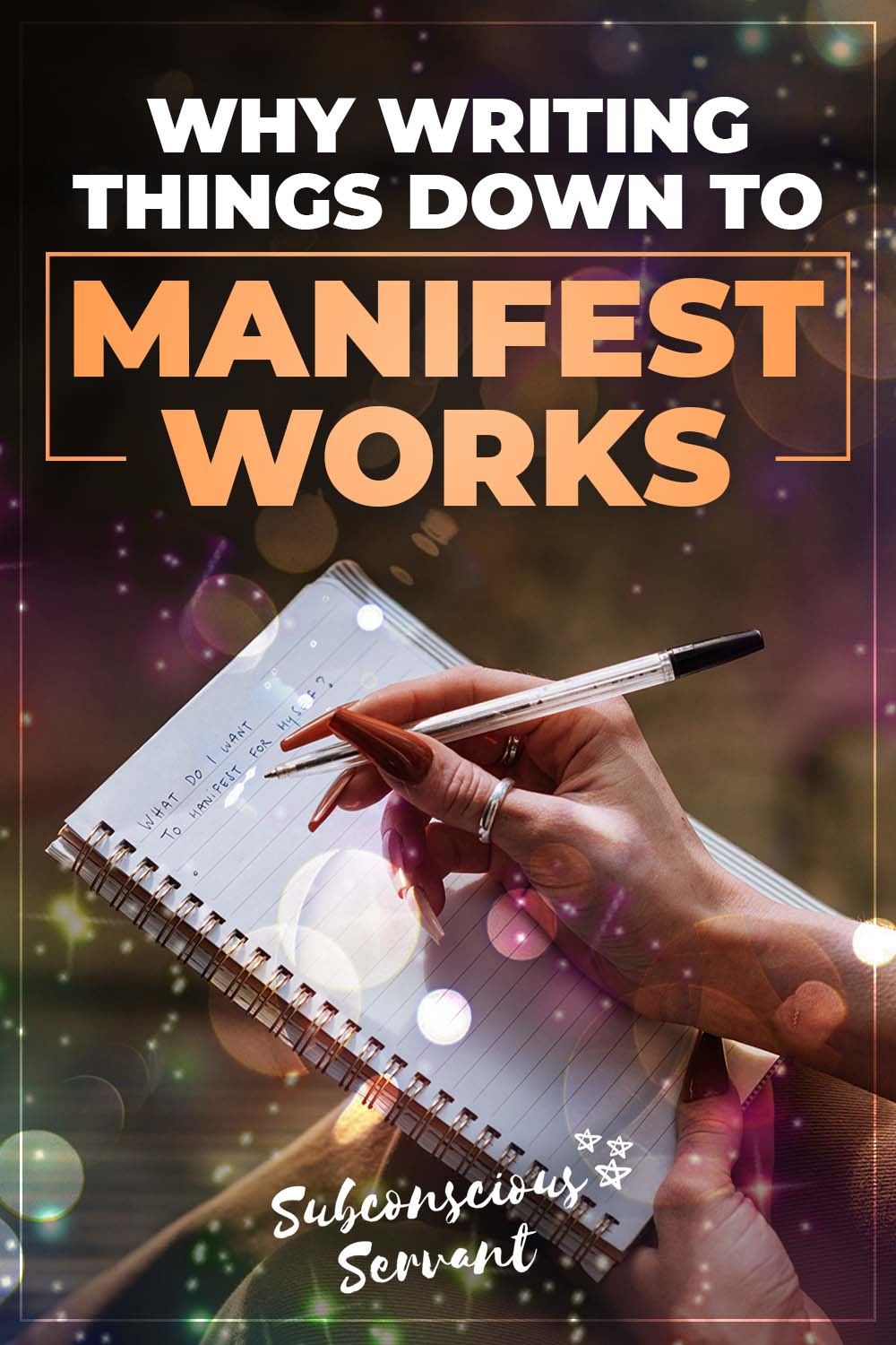 Why Writing Things Down to Manifest Works
