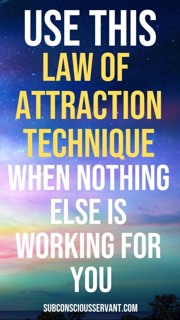 When nothing else is working use this Law Of Attraction technique to manifest your desires. #SubconsciousServant #LOA #LawOfAttraction #Manifesting #IntentionalLiving #Subconscious