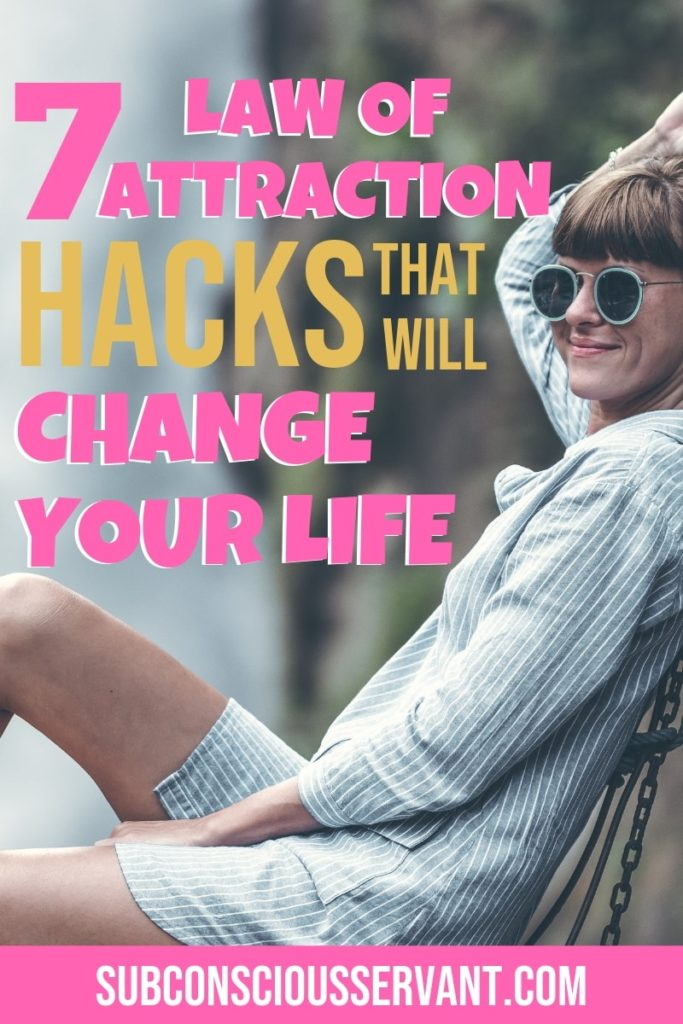 If you struggle to get consistent results with the law of attraction then check out these 7 manifesting hacks that if you use will change your life. Number 6 can be hard but it works! #SubconsciousServant #LawOfAttraction #LOA #Manifesting #IntentionalLiving #TheSecret #AbrahamHicks