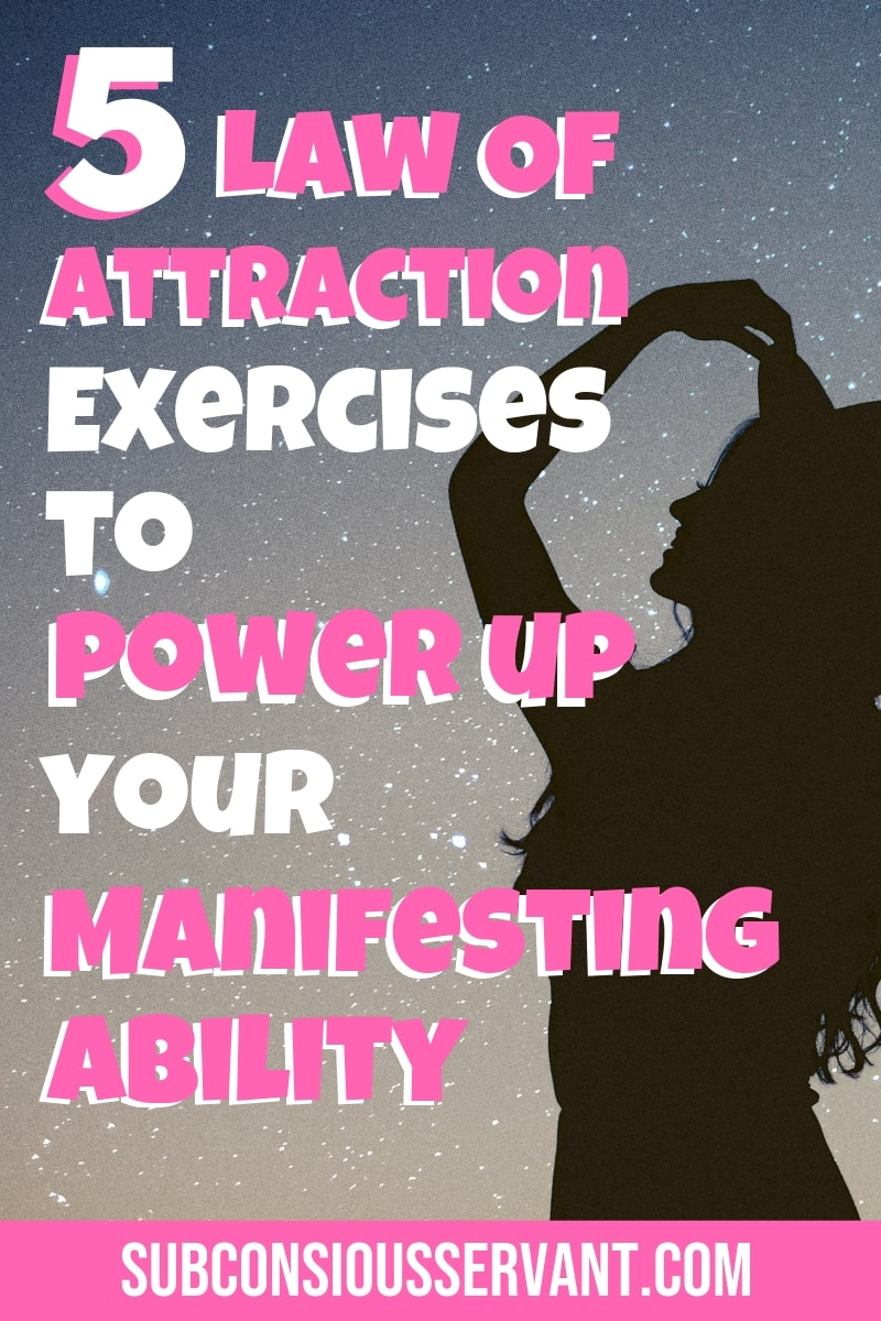 If you want to improve your manifesting ability these 5 law of attraction exercises will help you. They're all beginner friendly and don't take much time to try. Try them out and see which one helps you most. #SubconsciousServant #LawOfAttraction #LOA #Manifesting #Spirituality #TheSecret