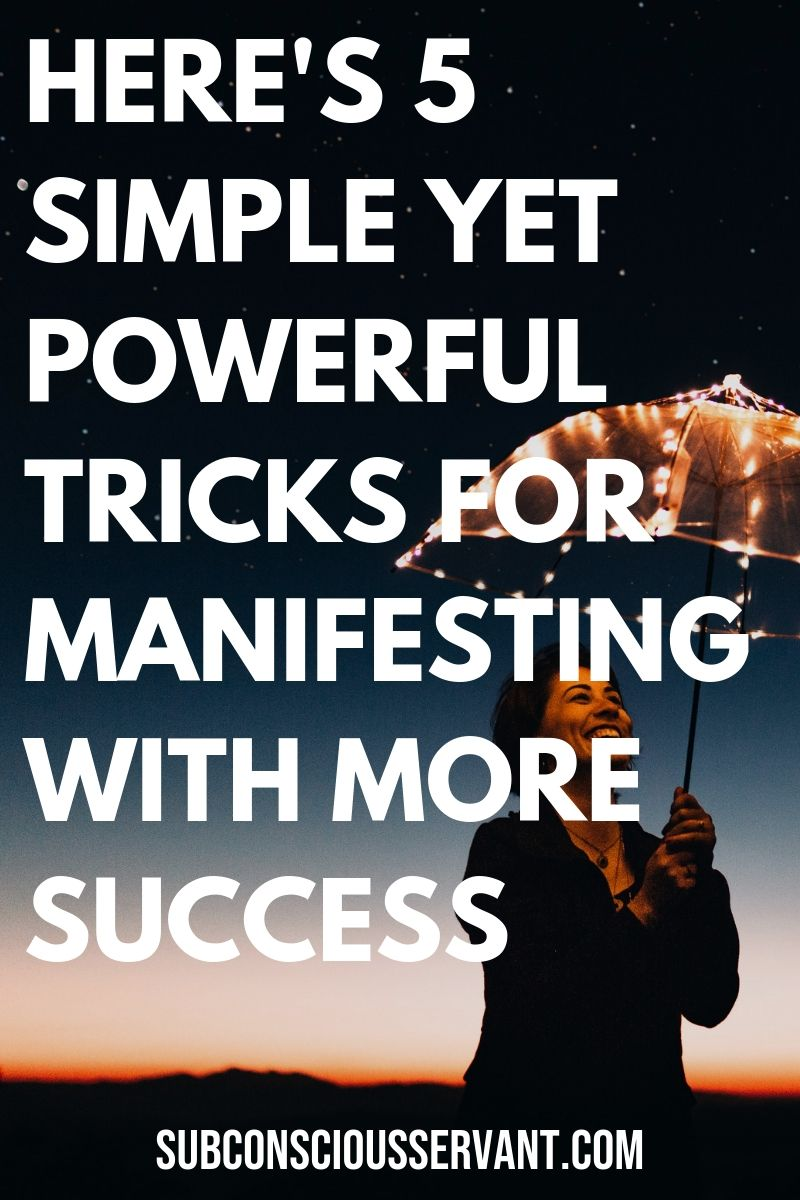 Would you like to take your manifestation mastery to the next level? Then you definitely want to get to the very end of this article! Here are 5 simple yet POWERFUL tricks for manifesting with more success. These really are super simple law of attraction techniques. #SubconsciousServant #Manfesting #LawOfAttraction #Spirituality #IntentionalLiving