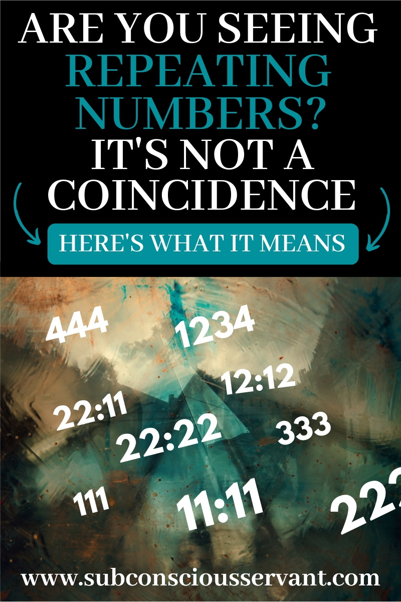 Are you seeing repeating numbers, also in numerology called angel numbers? Well, it\'s probably NOT a coincidence. Here\'s what it could mean to you... #SubconsciousServant #RepeatingNumbers #AngelNumbers #Numerology
