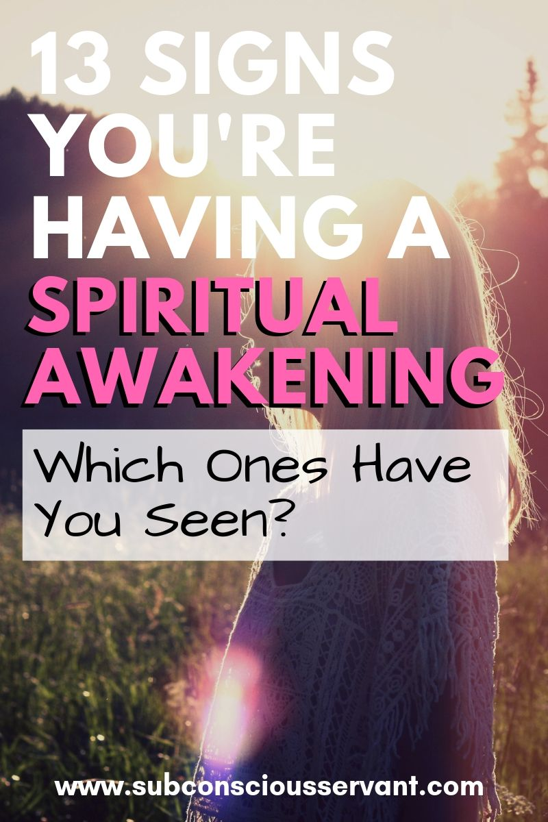 Are you experiencing a spiritual awakening? Have you experienced some of these signs? If you\'re not sure this post lists 13 undeniable (and sometimes strange) signs you\'re having a spiritual awakening. #SubconsciousServant #SpiritualAwakening #Spirituality #Metaphysics
