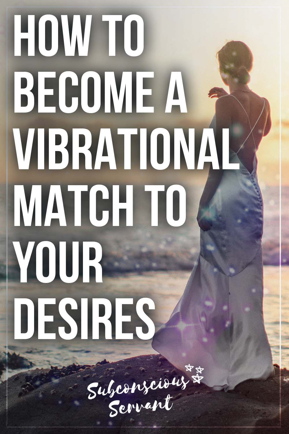 How To Become A Vibrational Match To Your Desire - Law Of Attraction