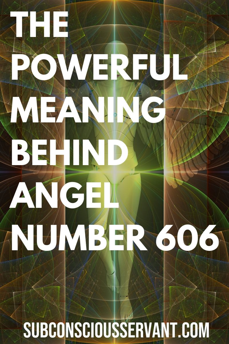 The Powerful Meaning Behind Angel Number 606