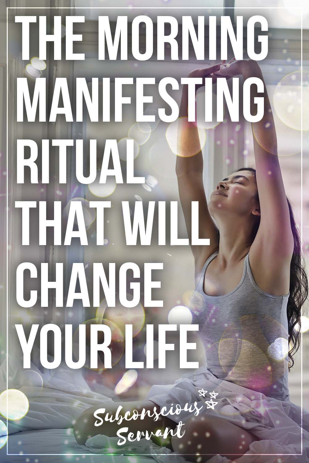 The Morning Manifesting Ritual That Will Change Your Life