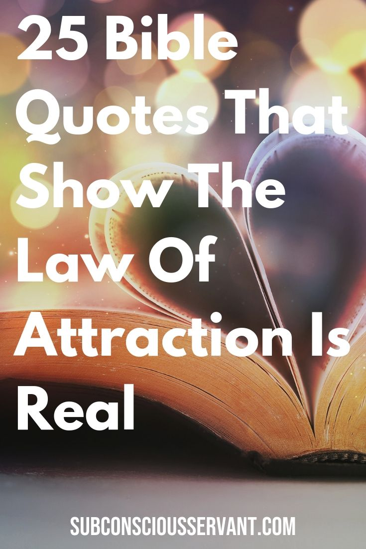 Here are 25 quotes that can be found in the bible that show the law of attraction is real. Check them out. #SubconsciousServant #Bible #LawOfAttraction #Manifesting