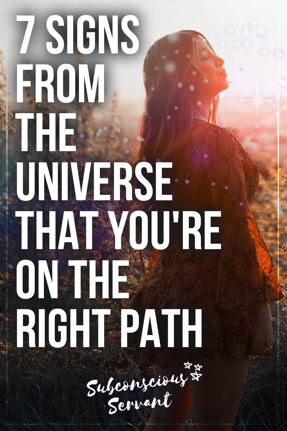 7 Signs From the Universe That You\'re on the RIGHT Path