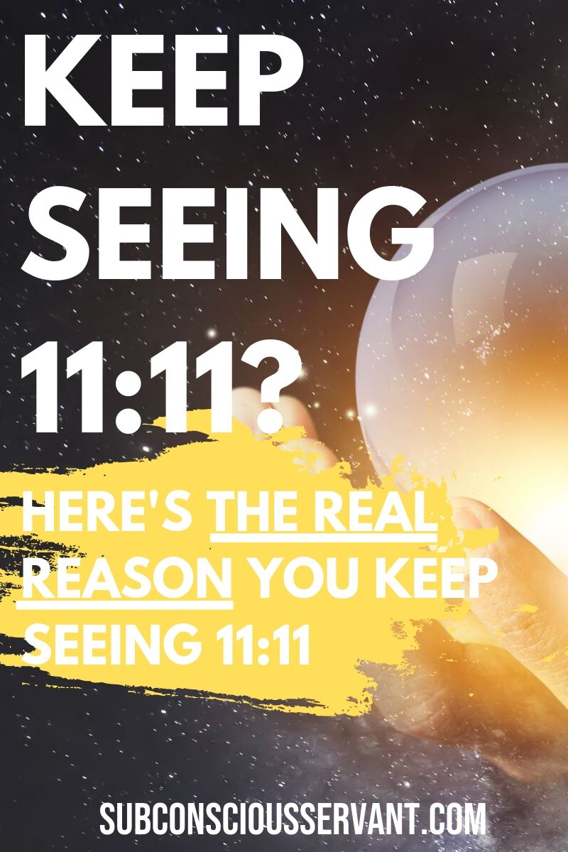 Keep seeing the number 11:11? This is known as an angel number and there a reason why you keep seeing it. Here\'s what it means... #SubconsciousServant #AngelNumber #Numerology #1111