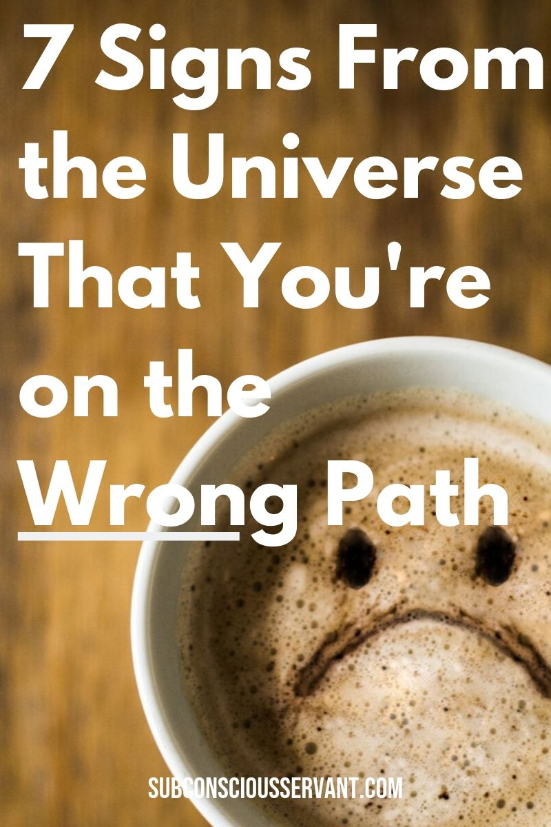 7 Warning Signs From the Universe That You're on the WRONG Path