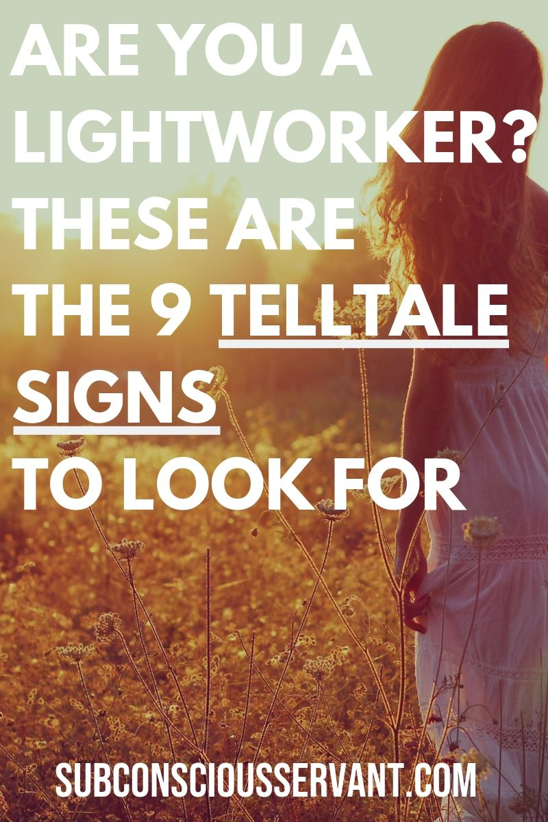 Are you lightworker? Not sure? These 9 telltale signs with show you if you are... #SubconsciousServant #LightWorker #Spiritual
