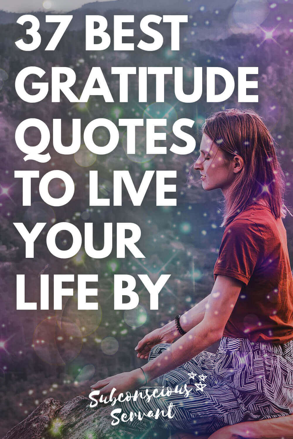37 Best Gratitude Quotes To Live Your Life By