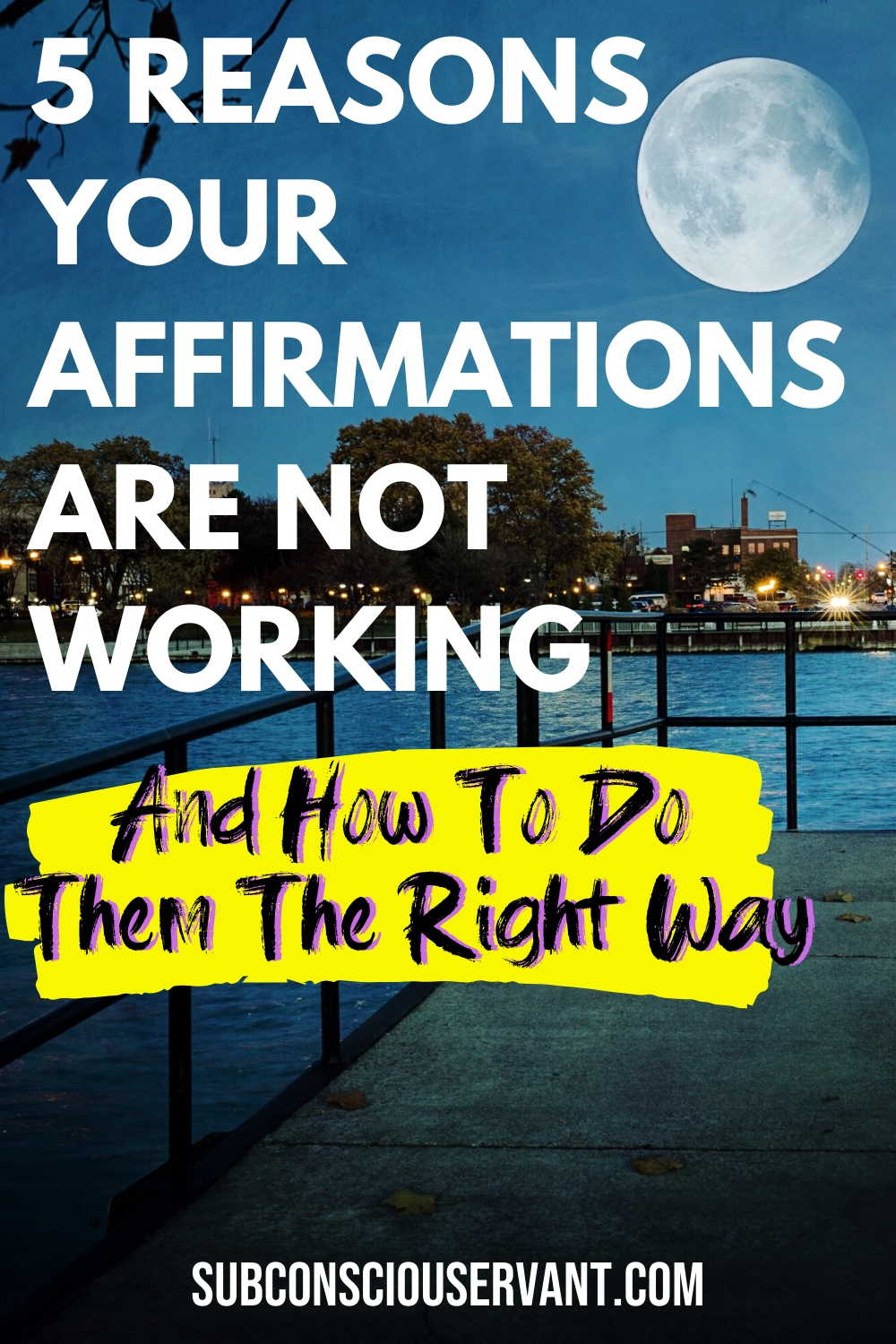 5 Reasons Why Your Affirmations Are Not Working