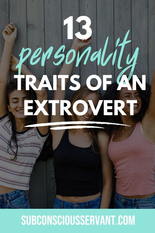 13 Personality Traits of an Extrovert