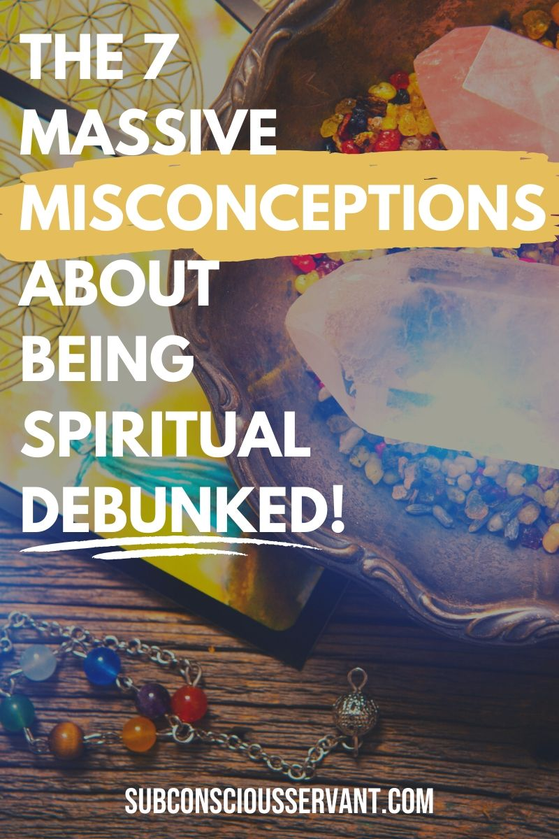 There are so many misconceptions about being spiritual. In this post, I debunk the biggest myths about being spiritual. Have you fallen for any of them? #Spiritual #Spirituality #Metaphysics #HighVibrations