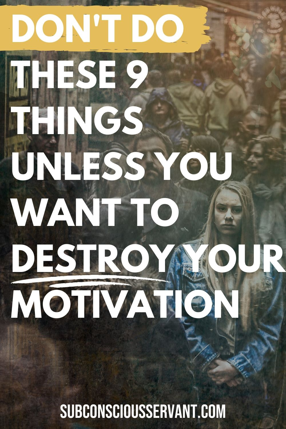 9 Motivation Killers You MUST Be Careful Of!