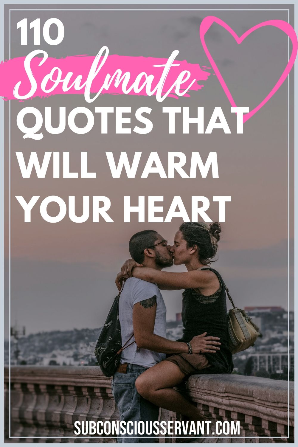 110 Soulmate Quotes (With Images) That Will Open Up Your Heart