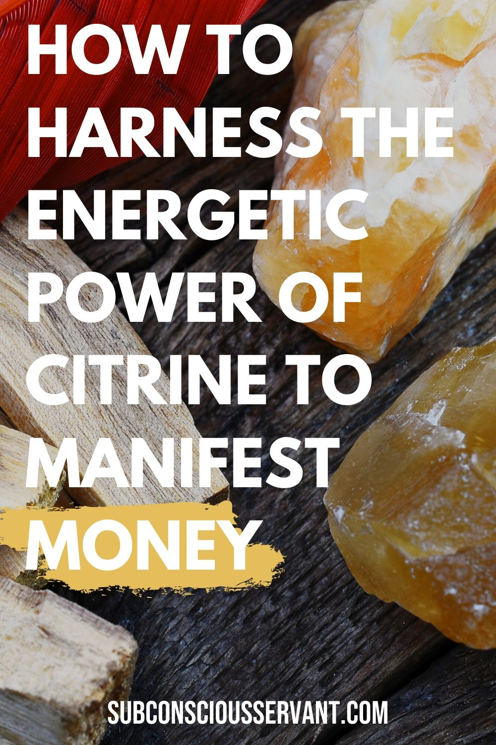 How To Use Citrine To Attract Money - 6 Key Methods