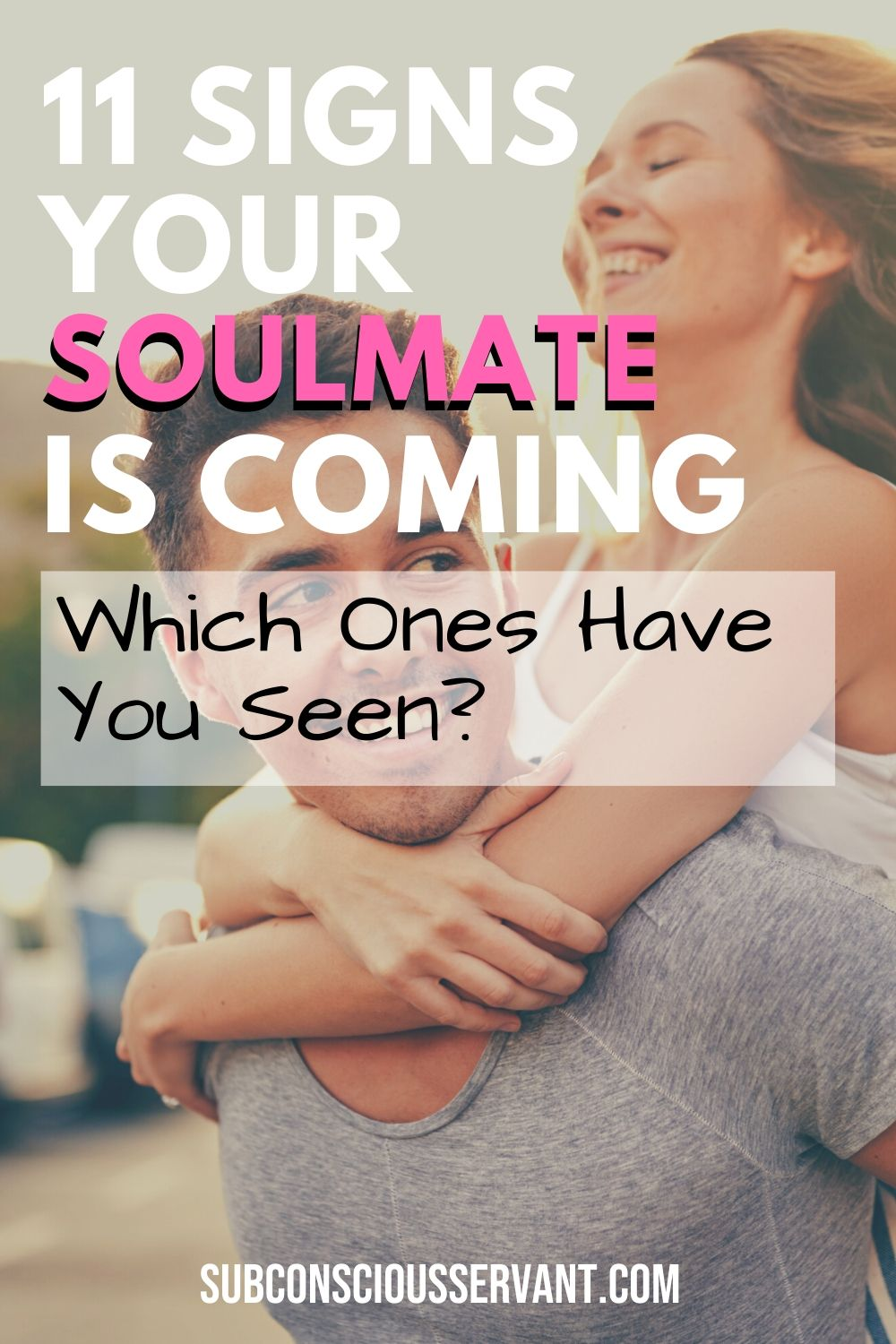 11 Signs Your Soulmate Is Coming