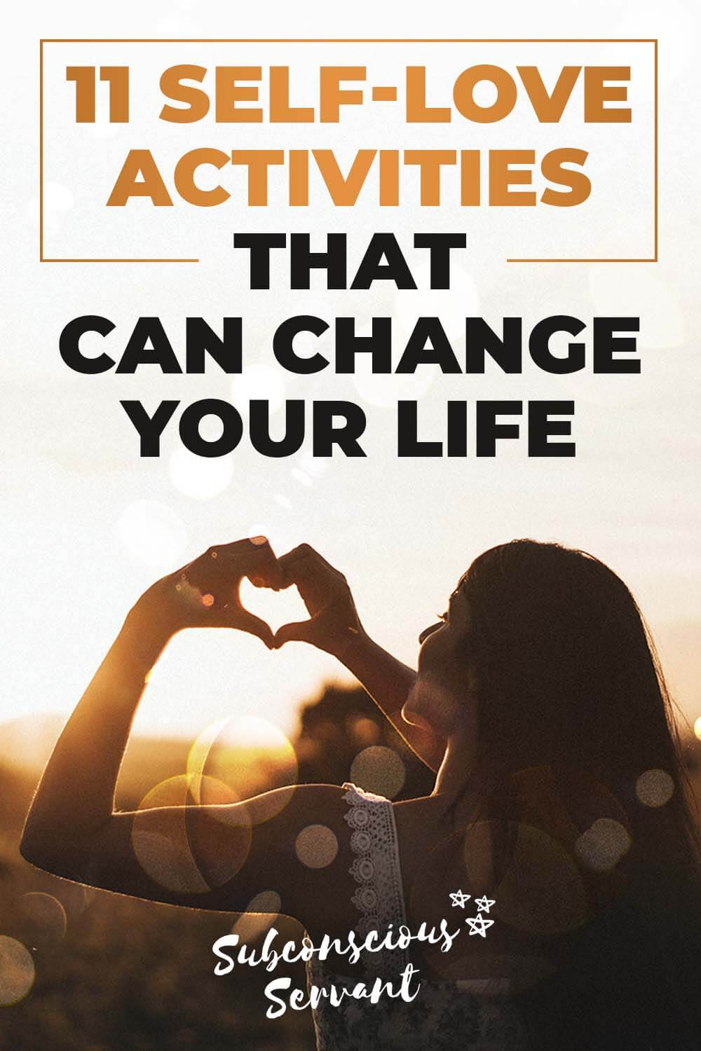 11 Self-Love Activities That Can Change Your Life