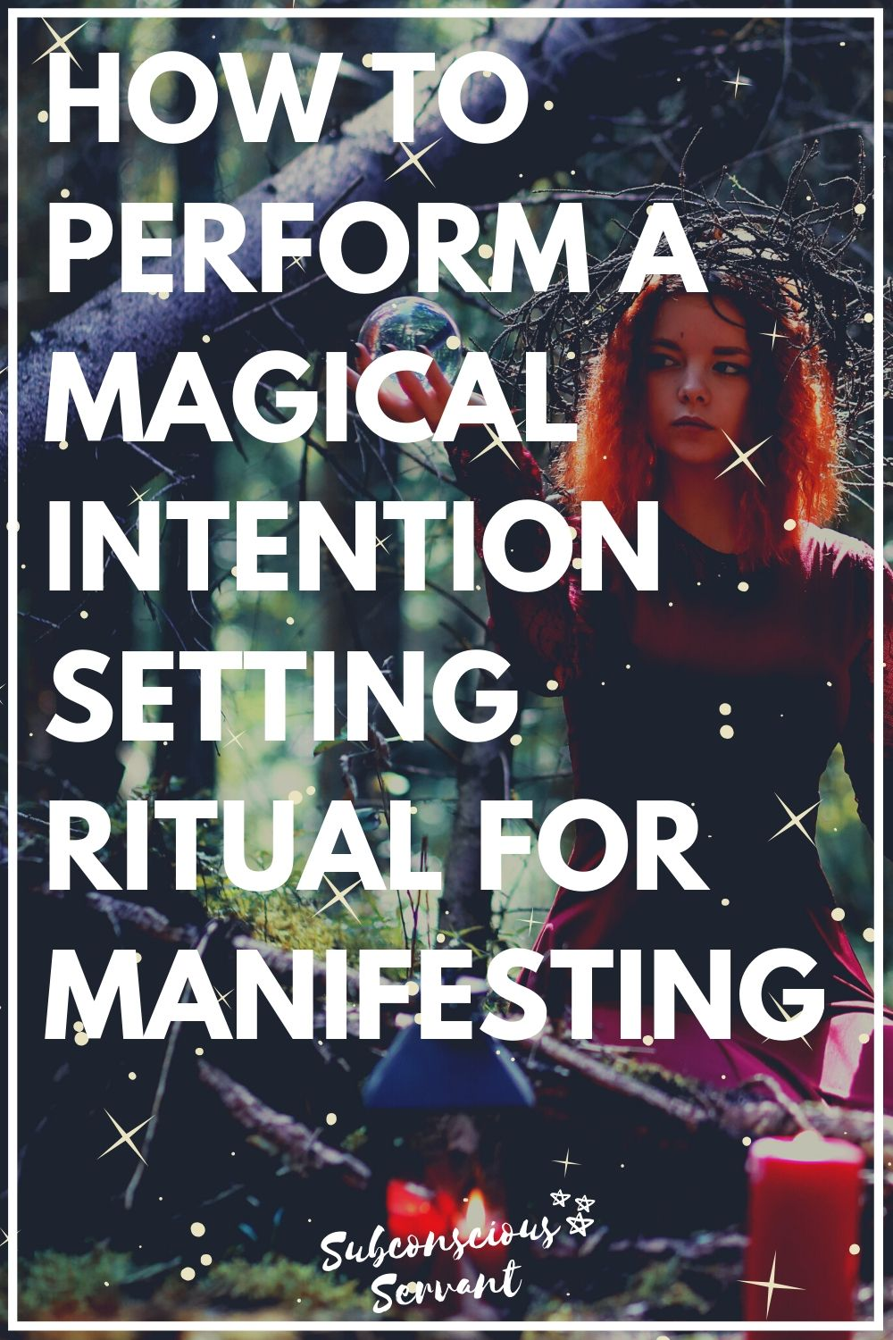 How To Perform An Intention Setting Ritual For Manifesting
