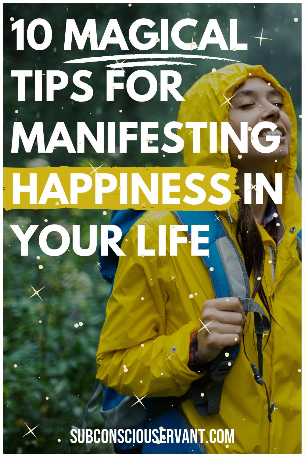 Make Manifesting Happiness Easy With These 10 Magical Tips