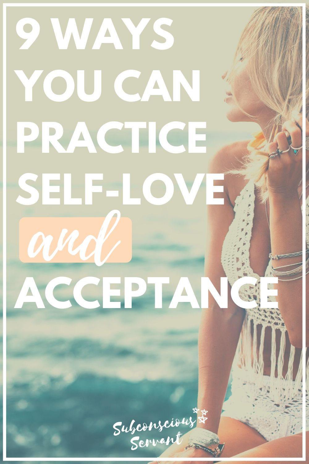 9 Ways to Practice Self-love and Acceptance