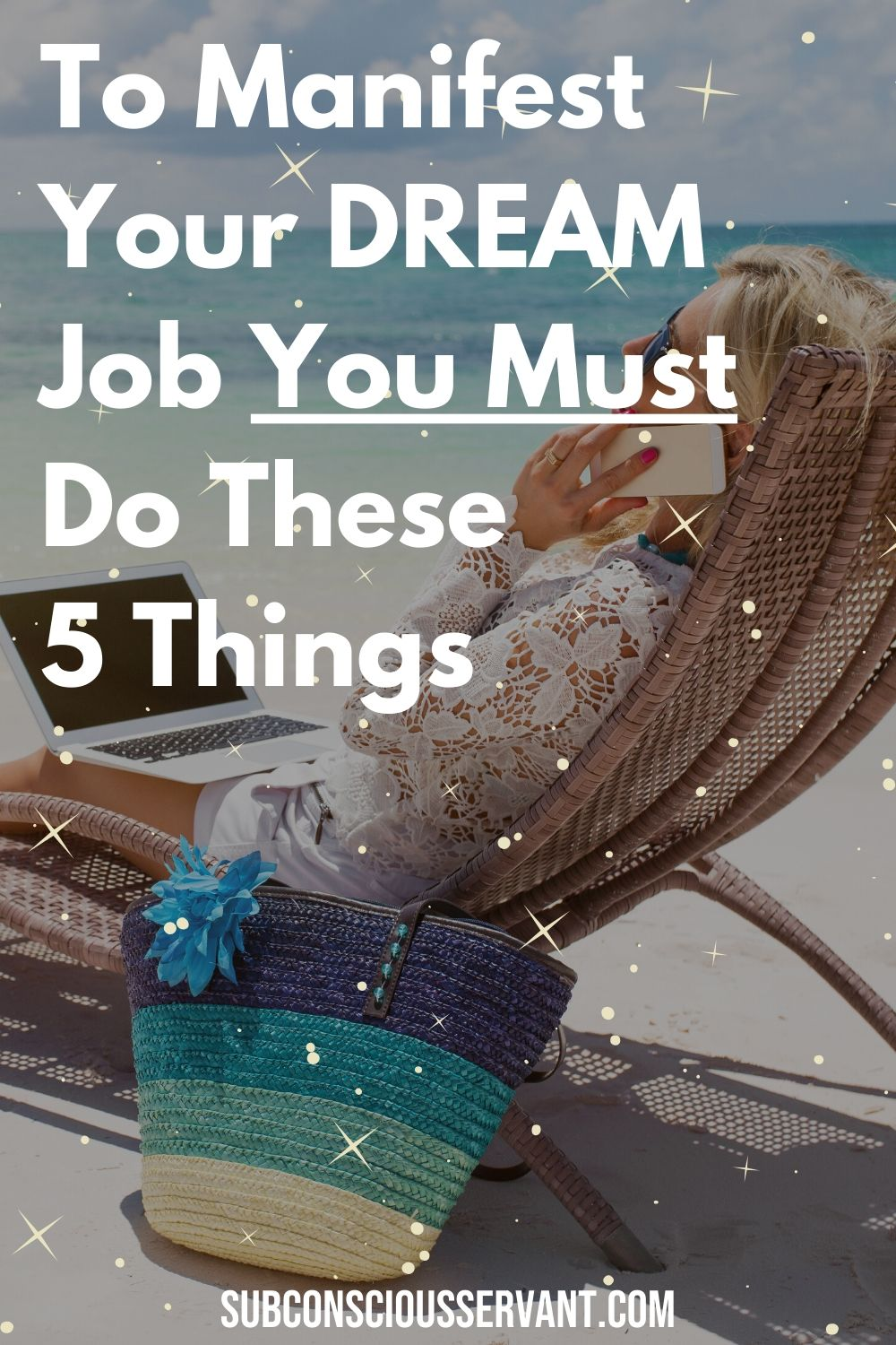 To Manifest Your Dream Job You Must Do These 5 Things