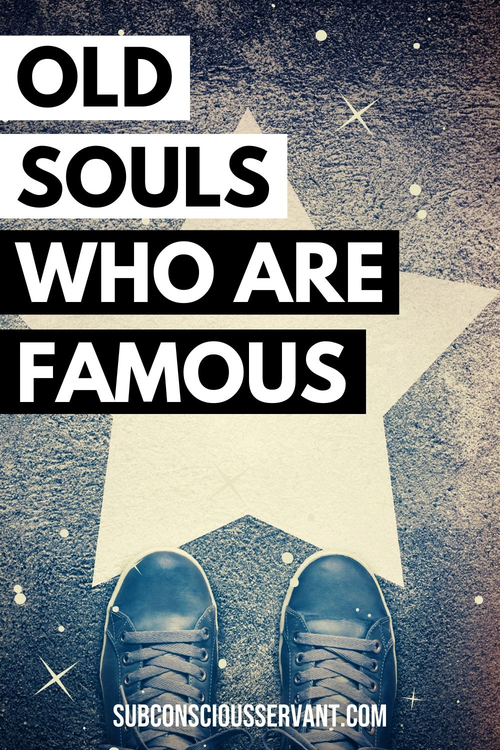 Famous Old Souls + Powerful Lessons We Can Learn From Them