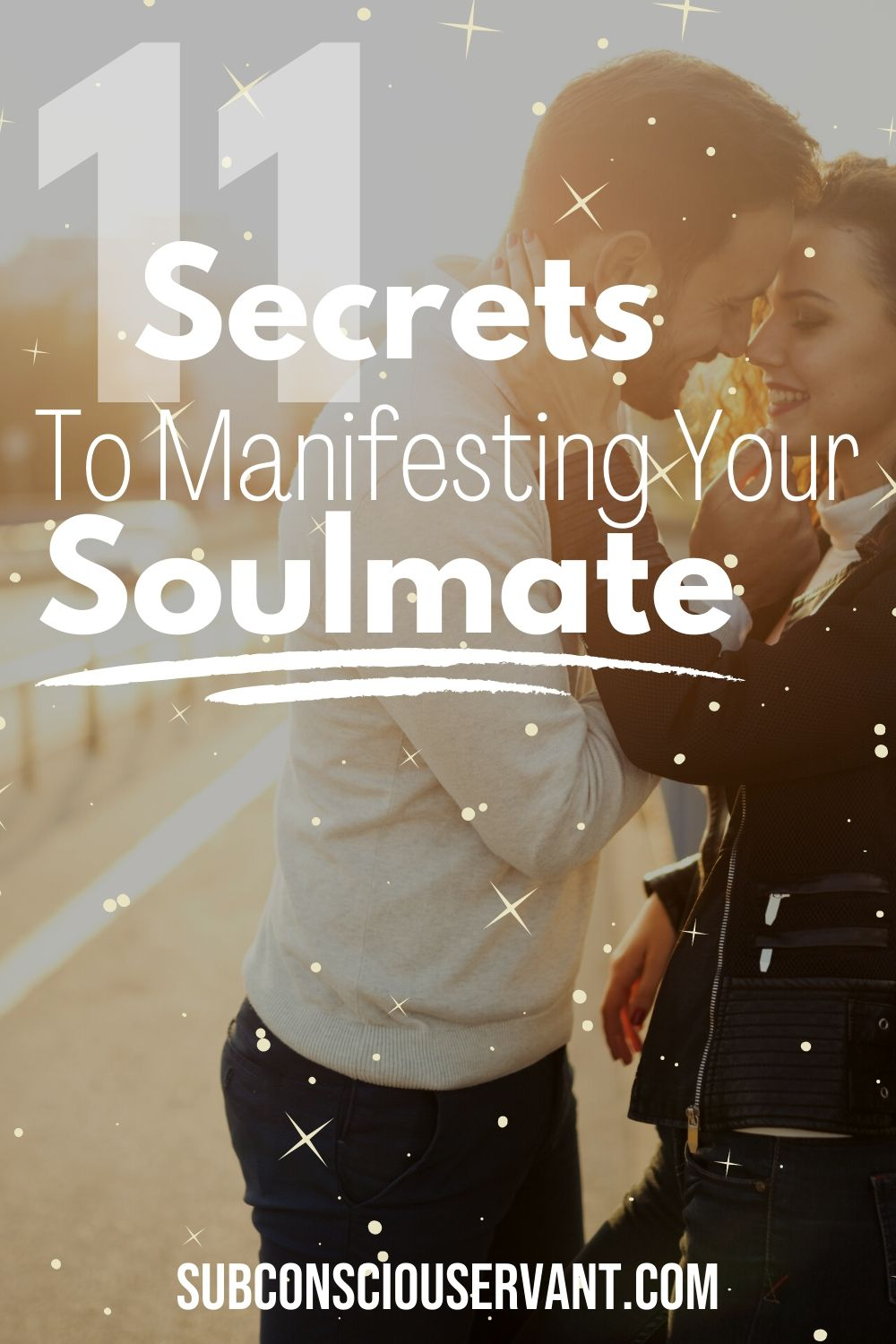 How To Manifest Your Soulmate - 11 Secrets You Must Know