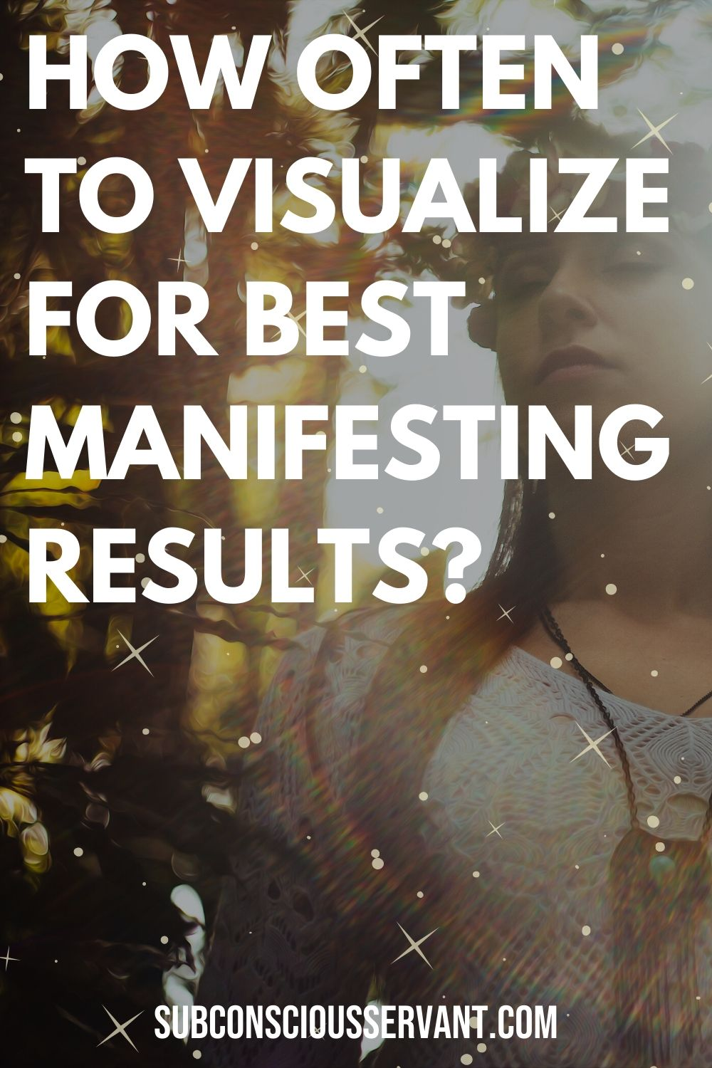 How Often You Should Visualize For Best Manifesting Results