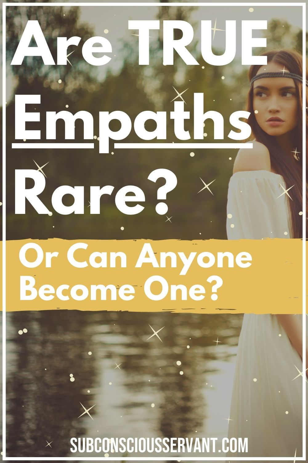 Are TRUE Empaths Rare? Or Can Anyone Become One?