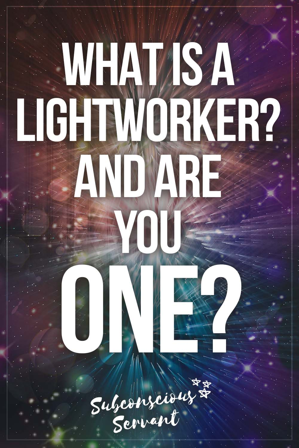 Answered: What Is a LIGHTWORKER? And Are YOU One?