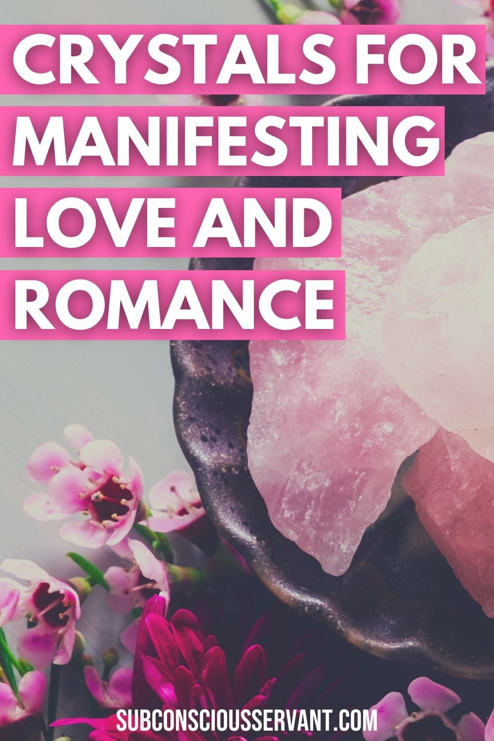 Crystals For Manifesting Love And Romance (The 17 Best Ones)