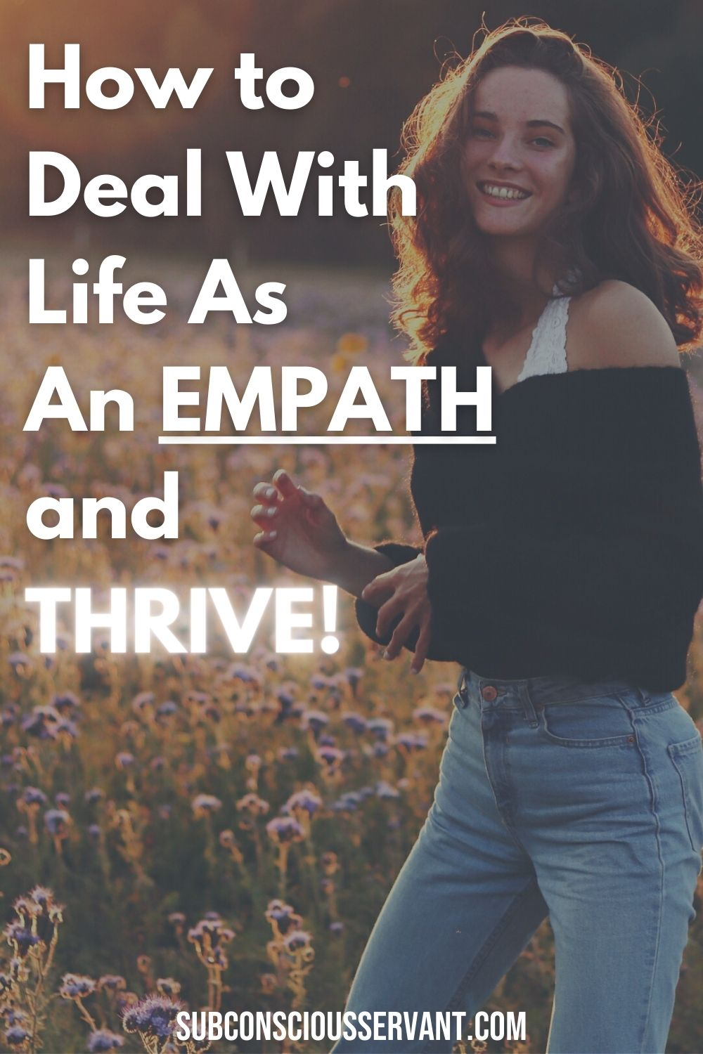 How to Deal With Life As An EMPATH and THRIVE!
