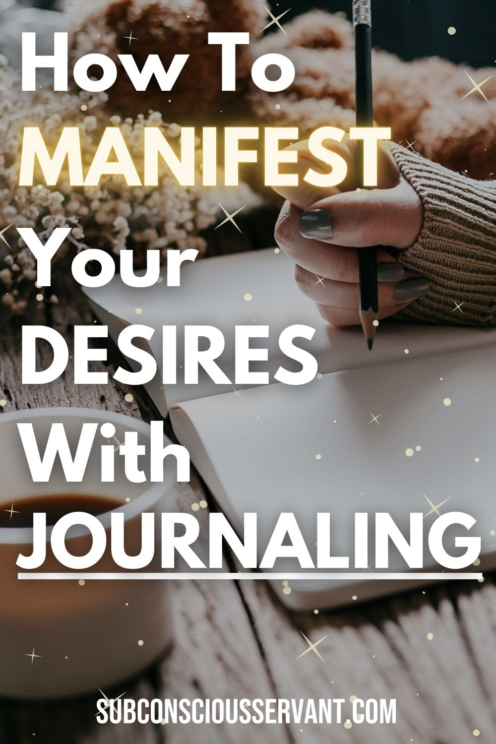 Journaling For Manifestation [Step-By-Step Guide]