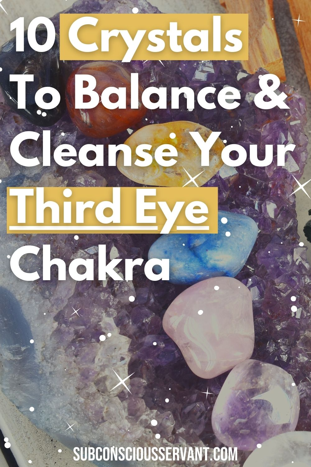 10 Crystals To Balance & Cleanse Your Third Eye Chakra
