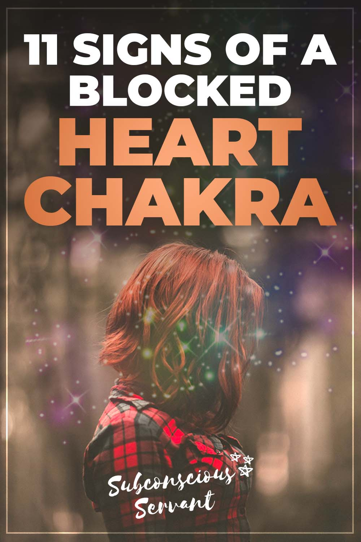 11 Signs Of A Blocked Heart Chakra