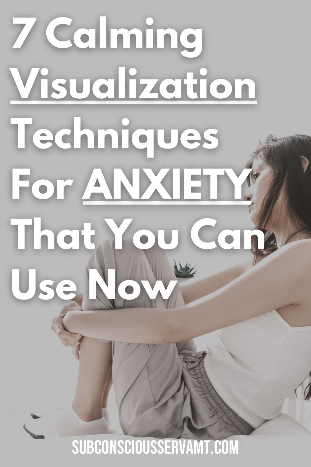 7 Calming Visualization Techniques For Anxiety That You Can Use Now