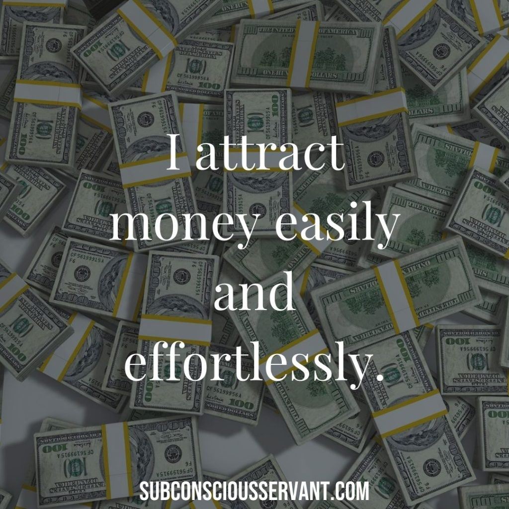 I attract money easily and effortlessly.
