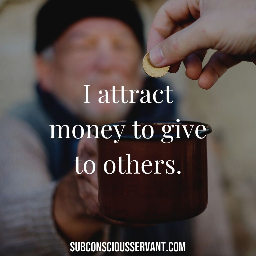 I attract money to give to others.