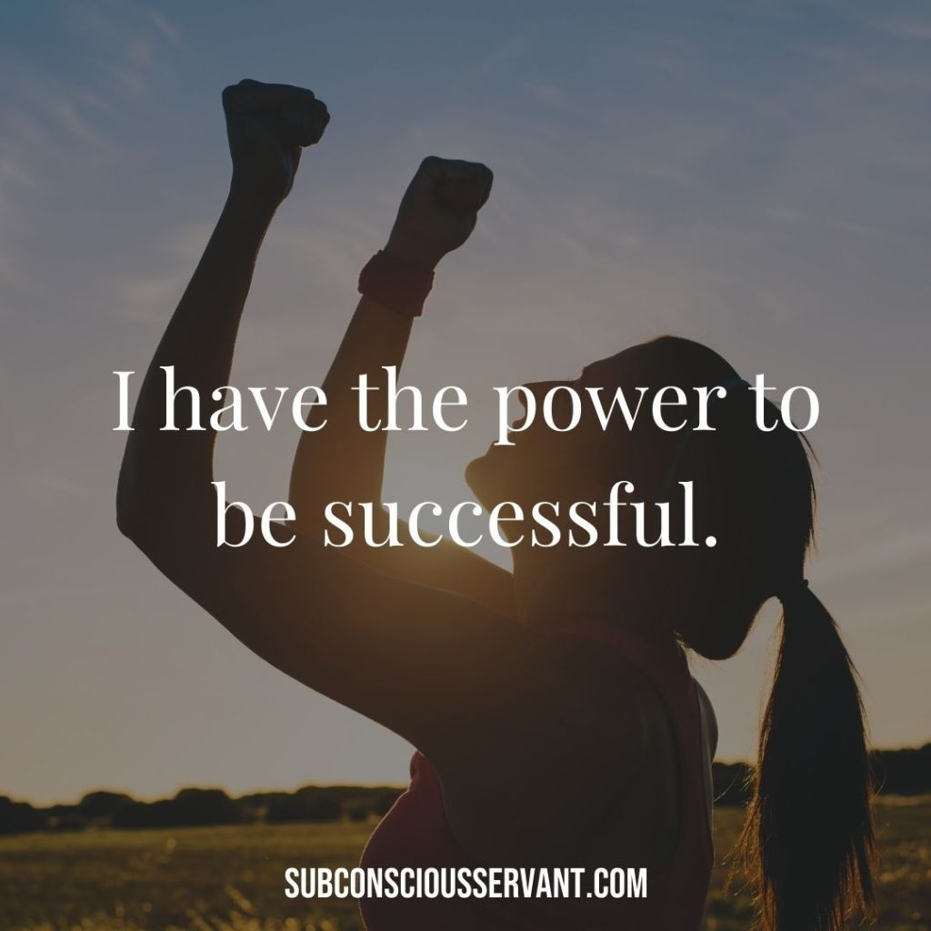 Affirmation for abundance: I have the power to be successful