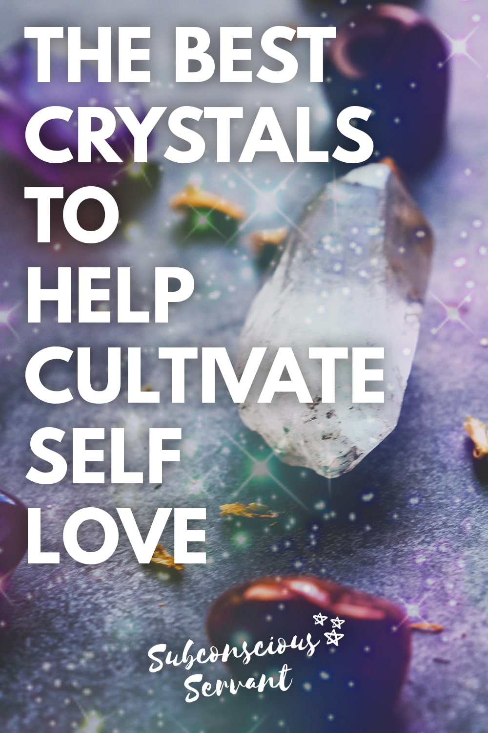 The BEST Crystals To Help Cultivate SELF LOVE