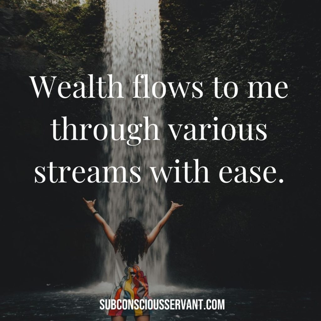 Affirmation for abundance: Wealth flows to me through various streams with ease.