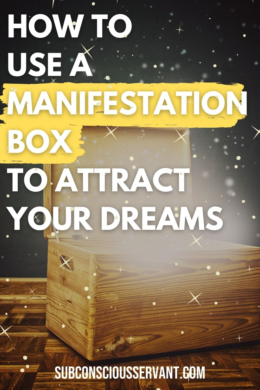 Manifestation Box: How-To Set Your Intention & Attract Your Desires