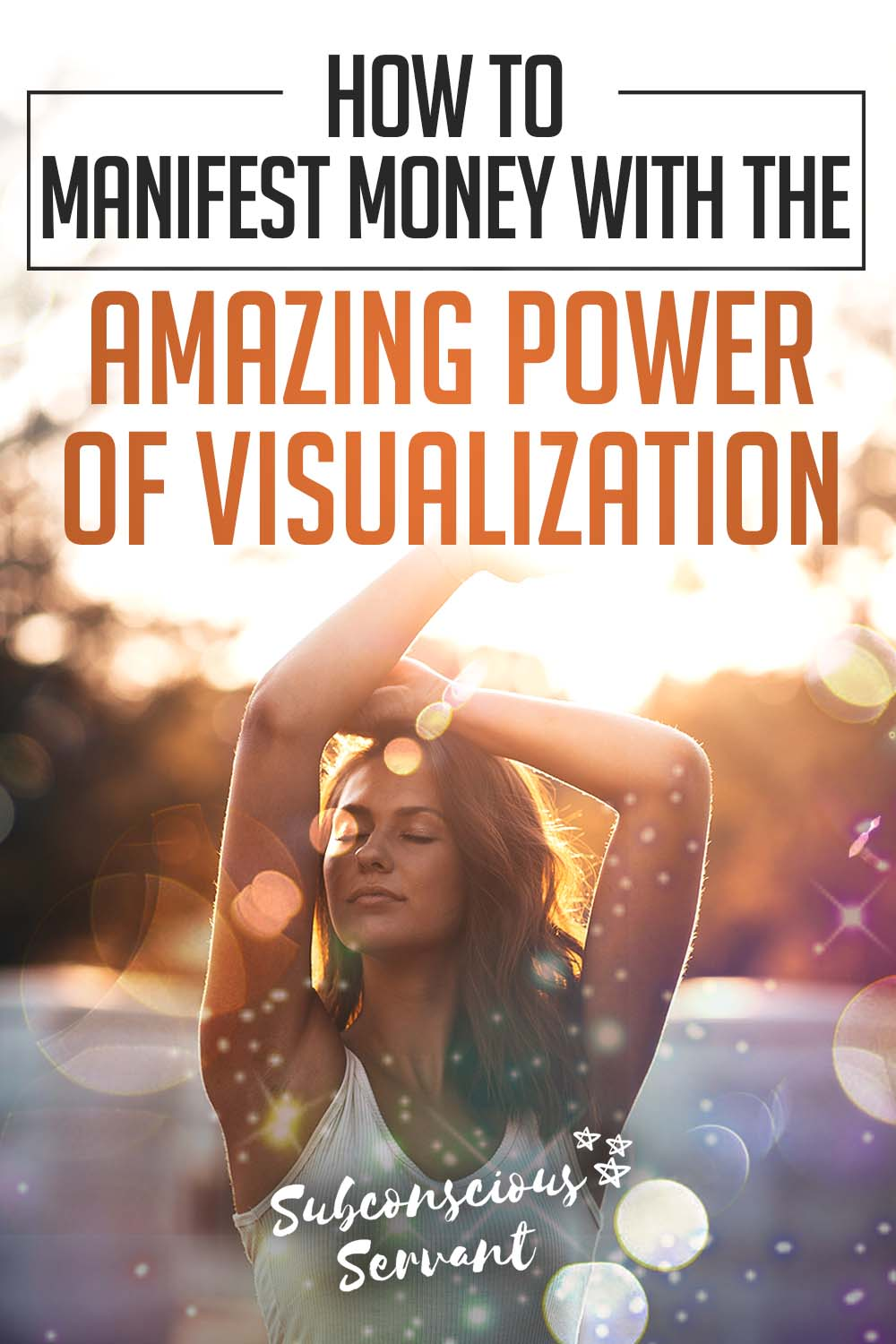 How To Manifest Money With The Amazing Power of Visualization