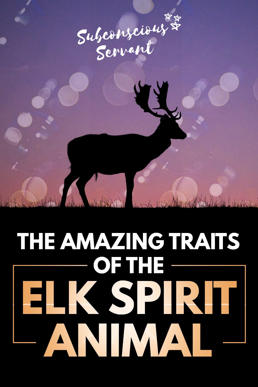 Astonishing Secrets Of The Elk Spirit Animal Revealed
